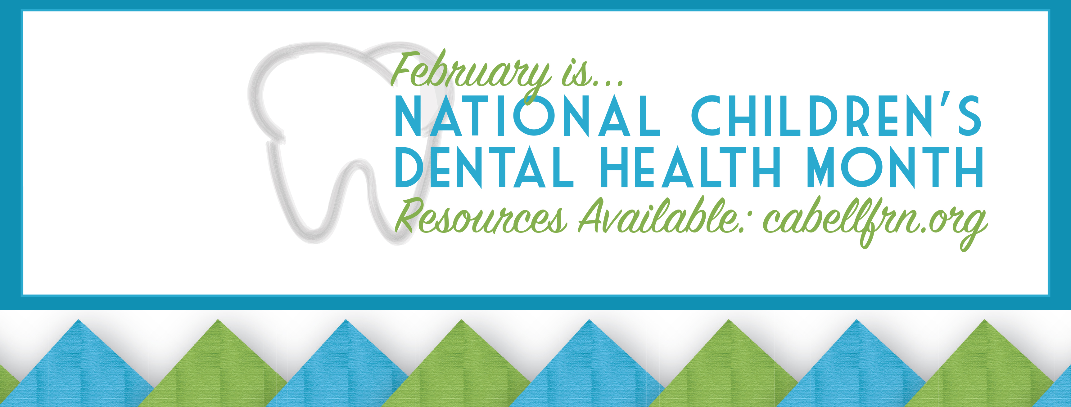 Just In Time To Celebrate 2017 National Childrens Dental Health Month Cabell County Family Resource Network CCFRN Is Proud Launch Our Resources For
